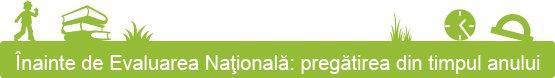 Pregatirea pentru Evaluare Nationala