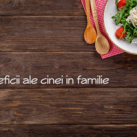 Cina in familie: beneficii
